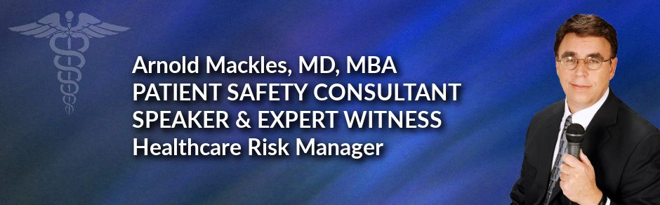 Dr. Arnold Mackles - Patient Safety Consultant